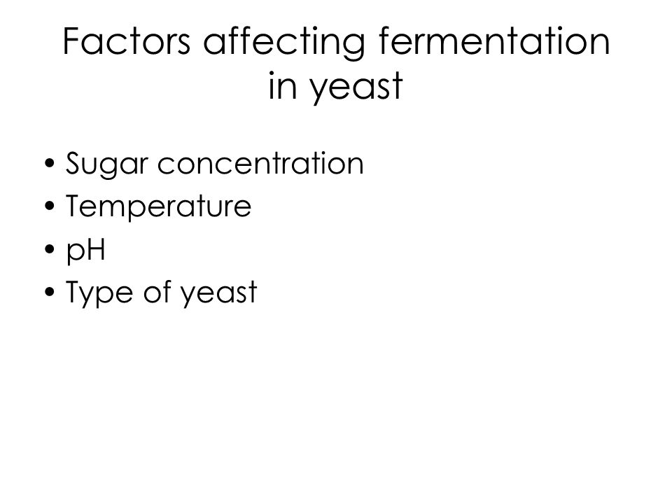 an analysis of a factor that affects the rate of fermentation of yeast An investigation of the factors that affect the rate of fermentation of yeast pages 6 words 2,447 view full essay more essays like this.