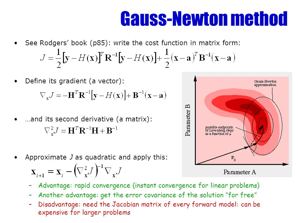 Gauss-Newton method See Rodgers' book (p85): write the cost function in matrix form: Define its gradient (a vector):
