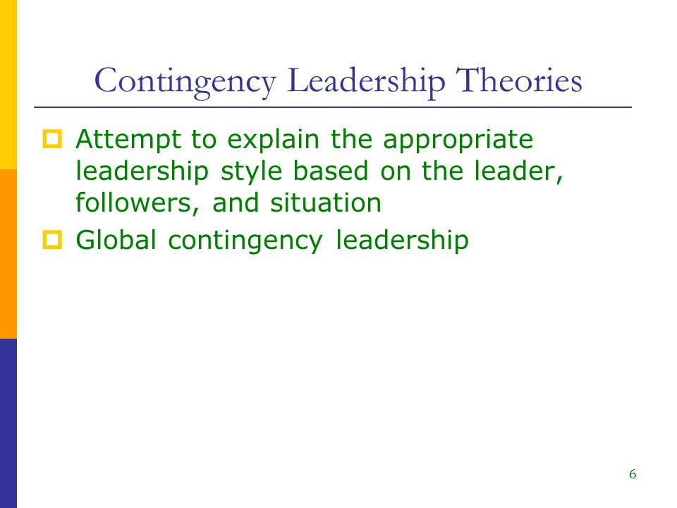 contingency approaches to leadership stylebrb Fiedler's contingency model argues that different leadership styles work best in different situations as with all models and theories.