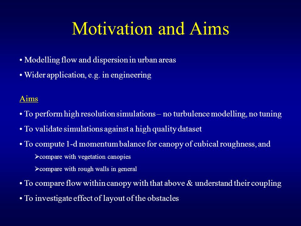 Motivation and Aims Modelling flow and dispersion in urban areas