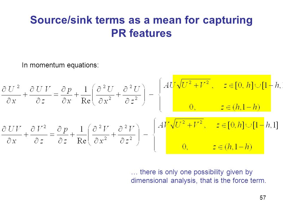 Source/sink terms as a mean for capturing PR features