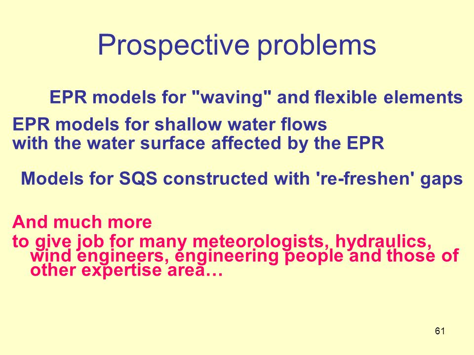 Prospective problems EPR models for waving and flexible elements