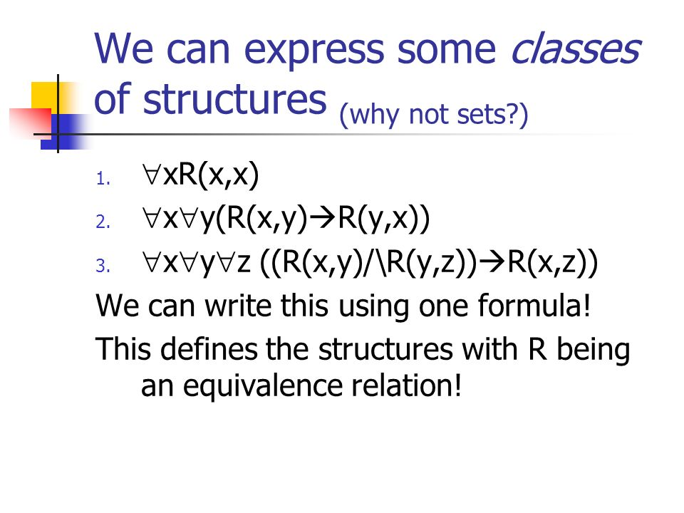 We can express some classes of structures (why not sets )