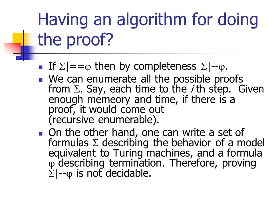 Having an algorithm for doing the proof
