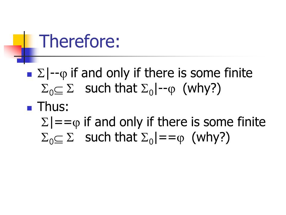 Therefore: |-- if and only if there is some finite 0  such that 0|-- (why )
