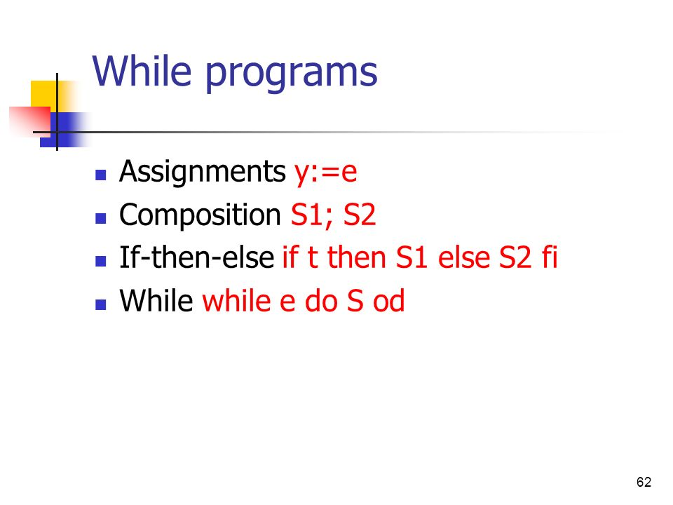 While programs Assignments y:=e Composition S1; S2