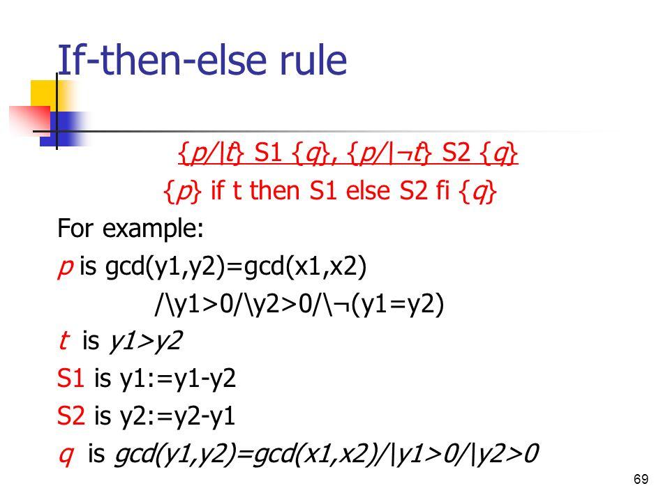 If-then-else rule {p/\t} S1 {q}, {p/\¬t} S2 {q}