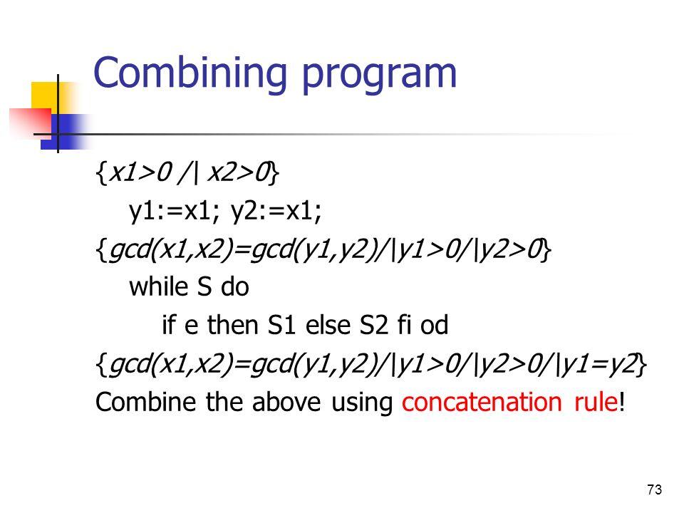 Combining program {x1>0 /\ x2>0} y1:=x1; y2:=x1;