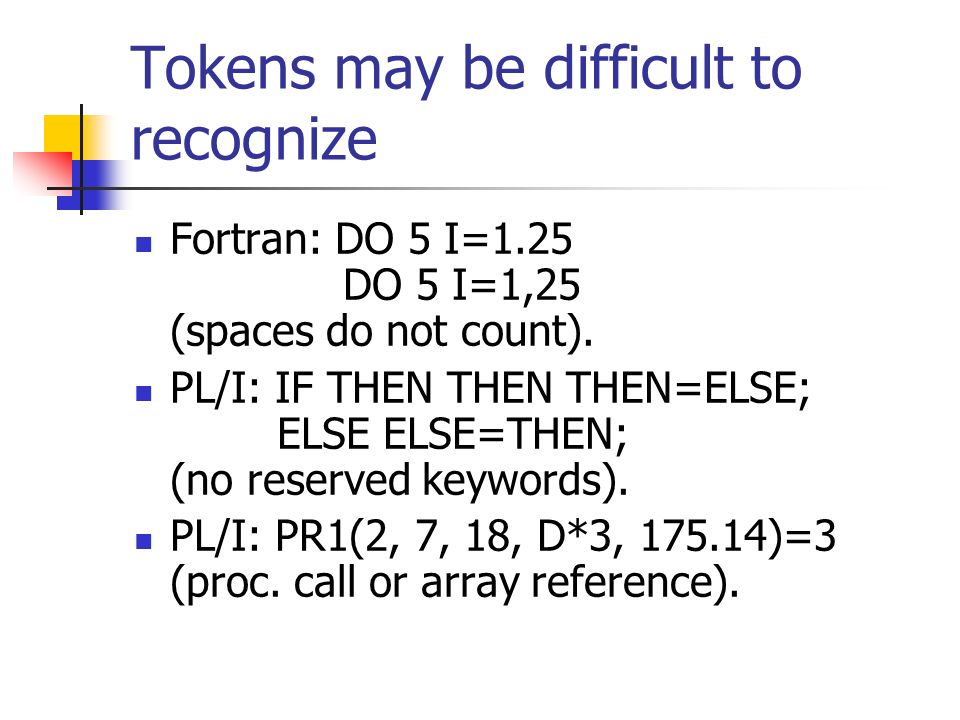 Tokens may be difficult to recognize