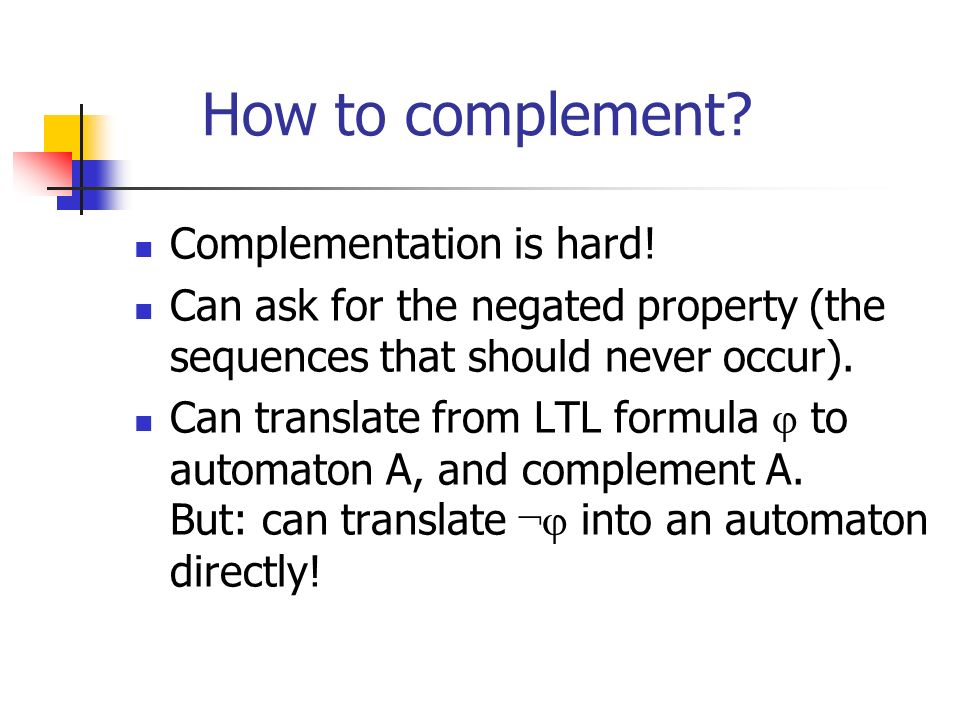 How to complement Complementation is hard!