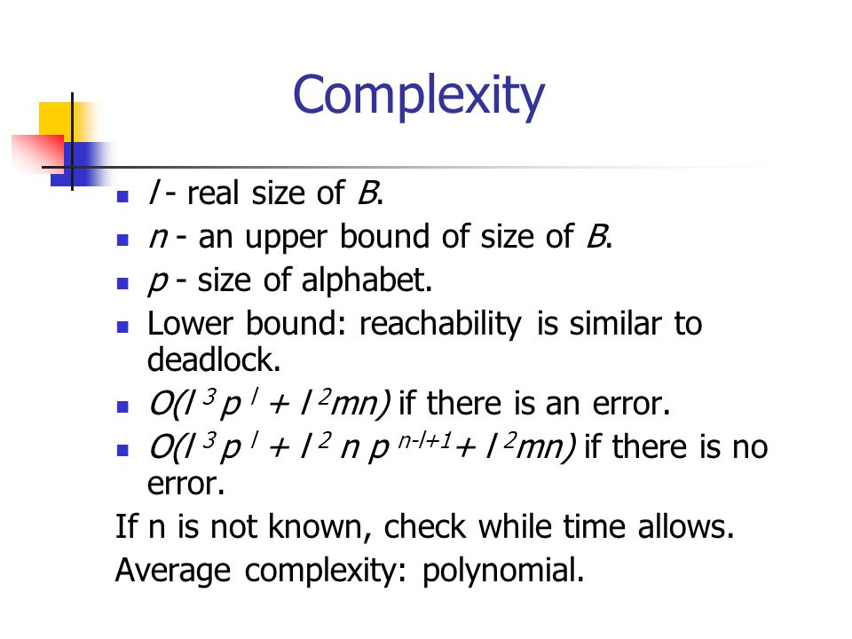 Complexity l - real size of B. n - an upper bound of size of B.