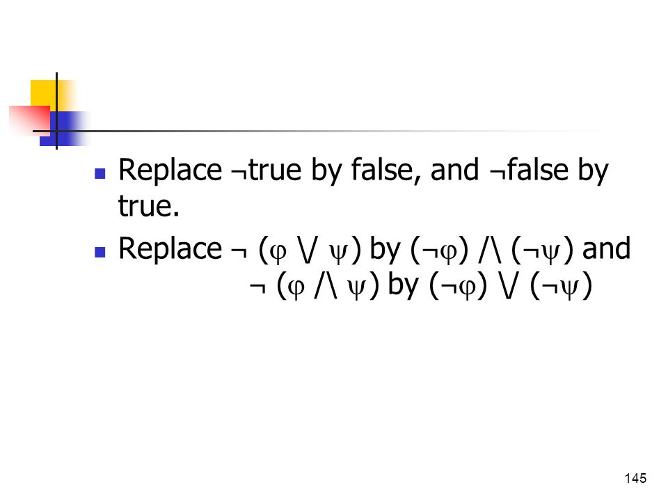 Replace ¬true by false, and ¬false by true.