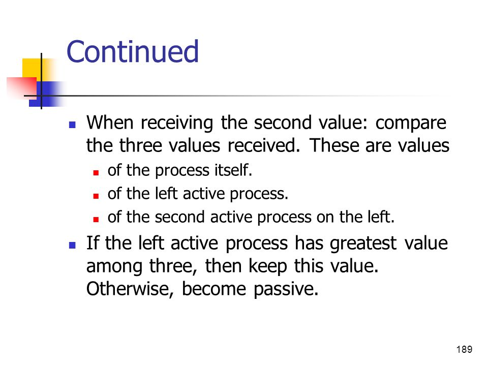 Continued When receiving the second value: compare the three values received. These are values. of the process itself.
