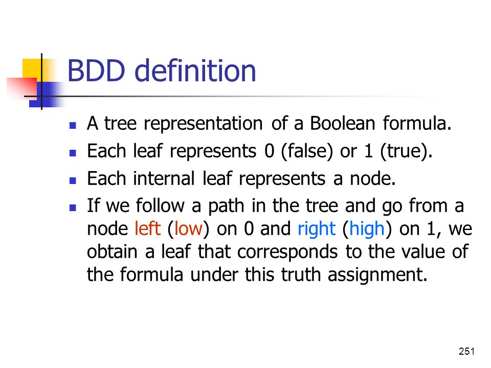 BDD definition A tree representation of a Boolean formula.