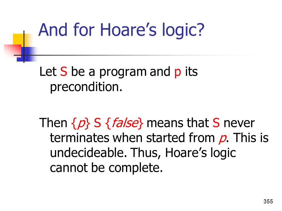 And for Hoare's logic Let S be a program and p its precondition.
