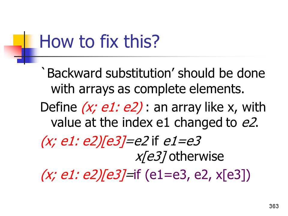 How to fix this `Backward substitution' should be done with arrays as complete elements.