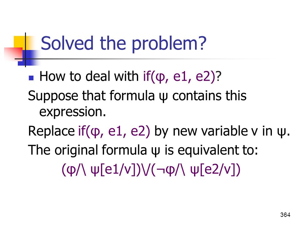 Solved the problem How to deal with if(φ, e1, e2)
