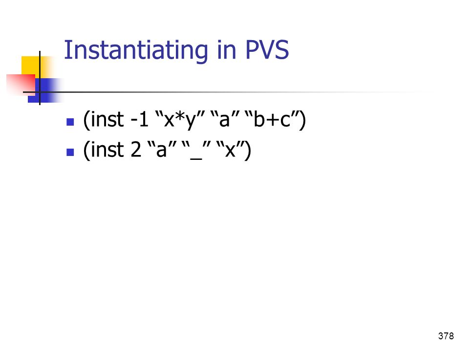 Instantiating in PVS (inst -1 x*y a b+c ) (inst 2 a _ x ) 12