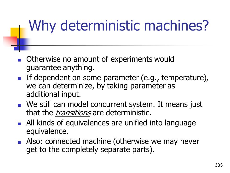 Why deterministic machines