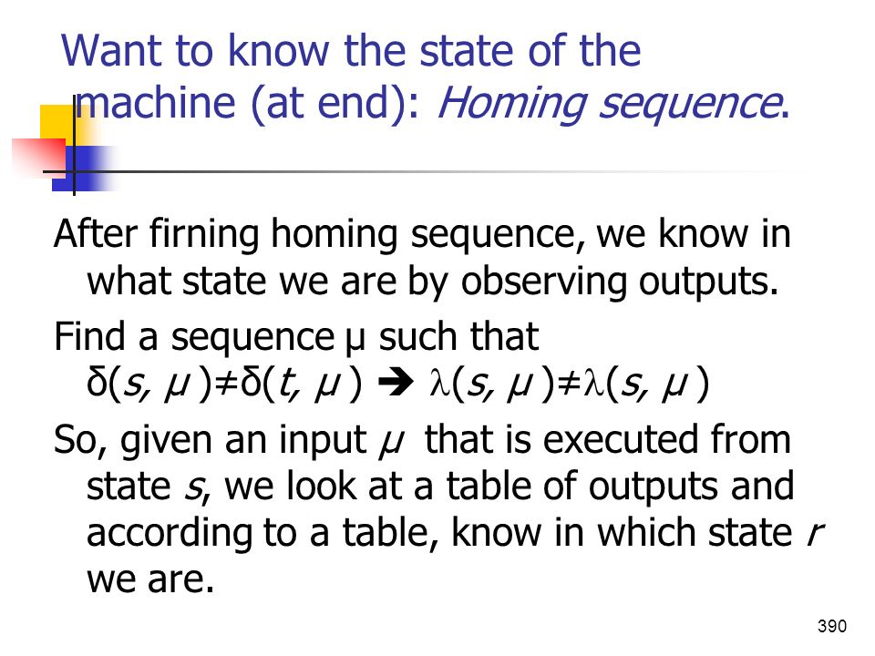 Want to know the state of the machine (at end): Homing sequence.