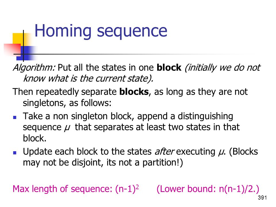 Homing sequence Algorithm: Put all the states in one block (initially we do not know what is the current state).