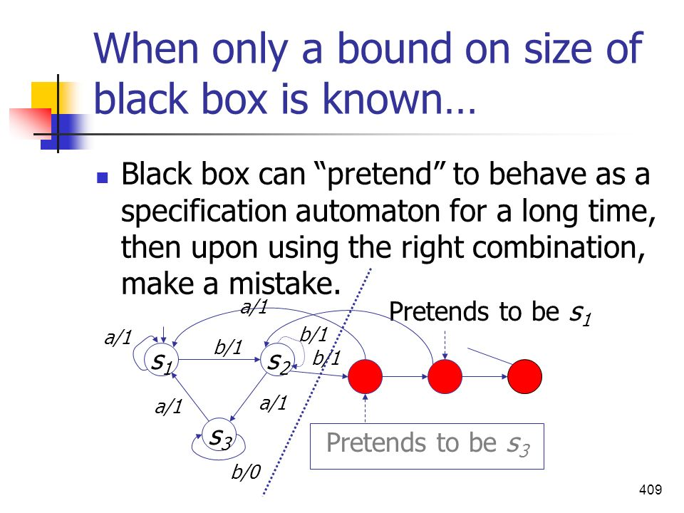 When only a bound on size of black box is known…
