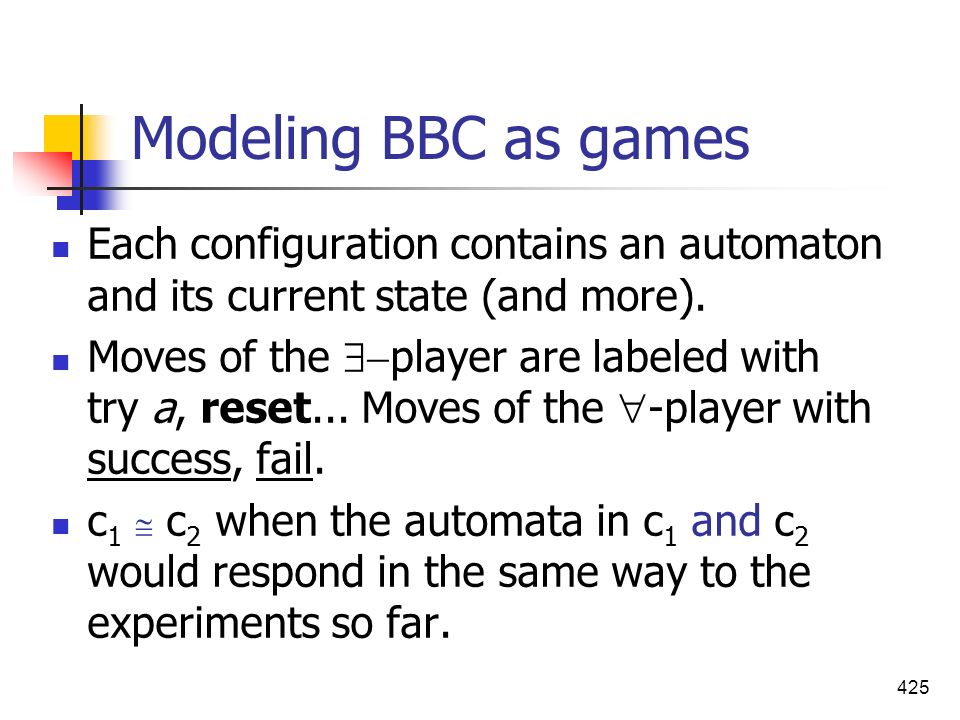 Modeling BBC as games Each configuration contains an automaton and its current state (and more).