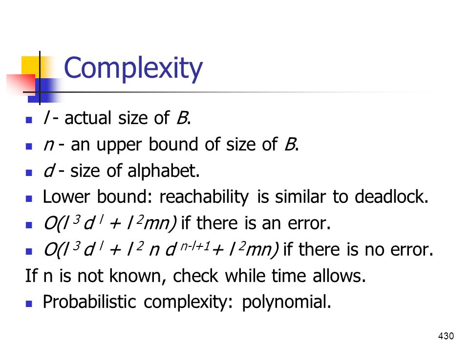 Complexity l - actual size of B. n - an upper bound of size of B.