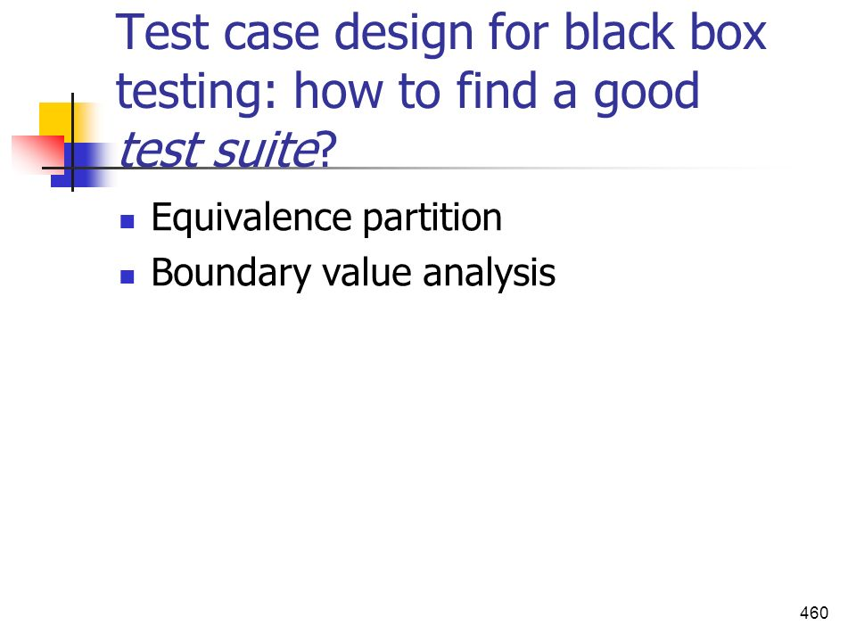 Test case design for black box testing: how to find a good test suite
