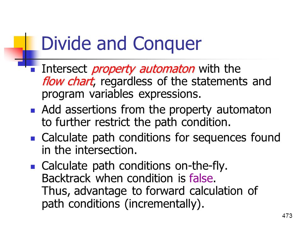 Divide and Conquer Intersect property automaton with the flow chart, regardless of the statements and program variables expressions.