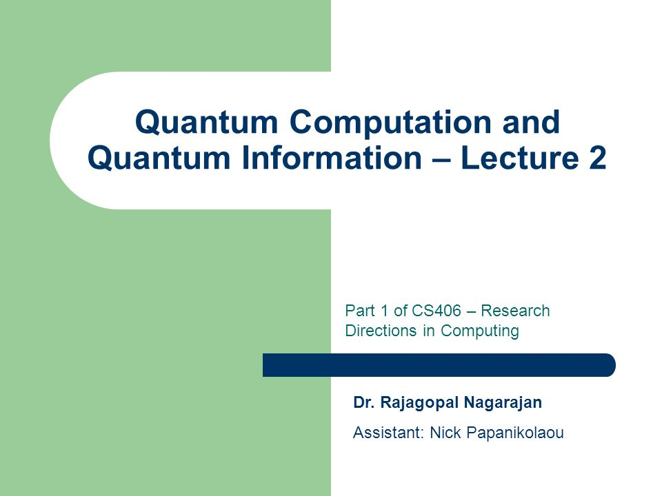 Quantum Computation and Quantum Information – Lecture 2