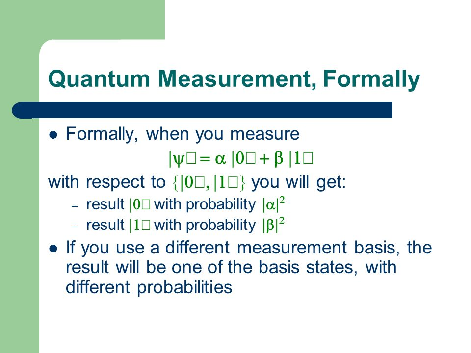 Quantum Measurement, Formally