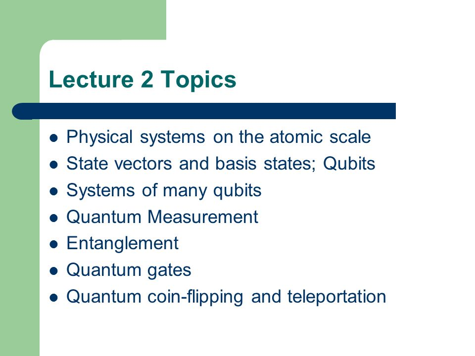 Lecture 2 Topics Physical systems on the atomic scale