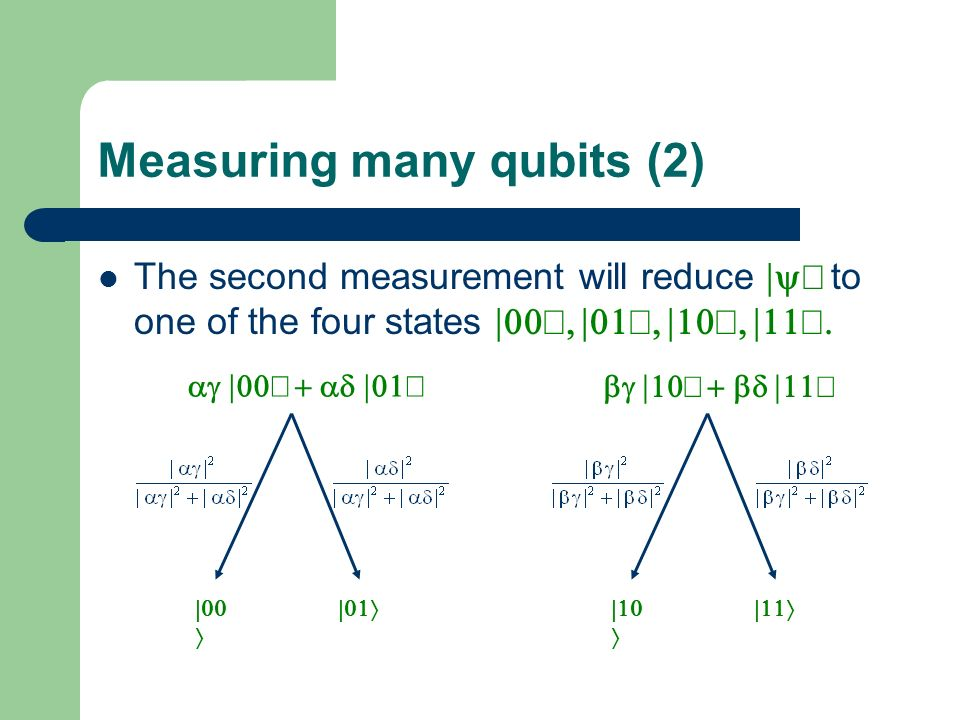 Measuring many qubits (2)