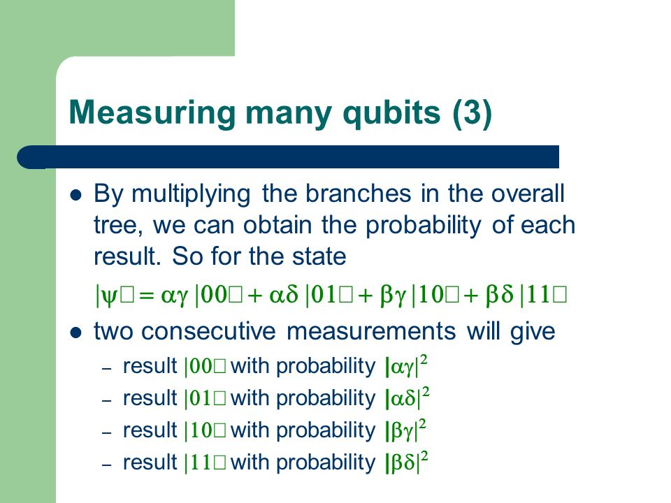 Measuring many qubits (3)