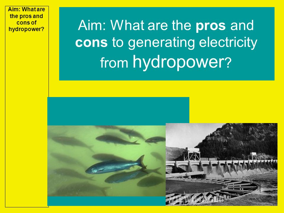 the pros and cons of hydorelectric power Pros and cons of hydroelectric energy hydroelectricity is the energy that can be produced by the moving water the hydroelectric power plant is the machine that supports the production of.