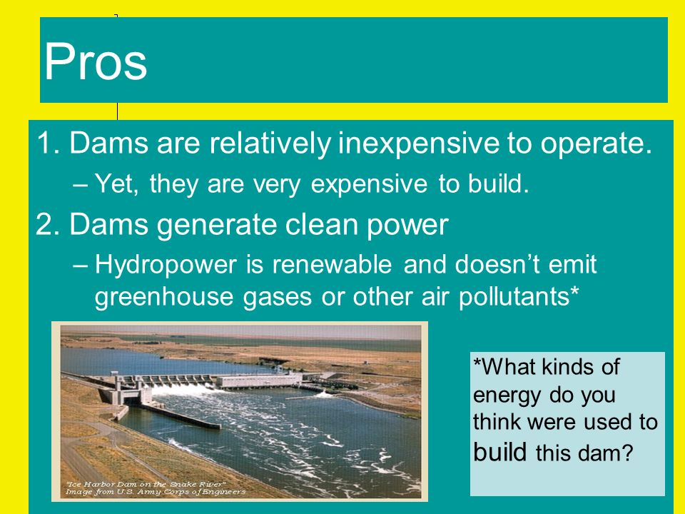 the pros and cons of hydro electric power generation Hydroelectricity is the generation of electricity from water, also called hydropower like any energy source, there are pros and cons to water energy.