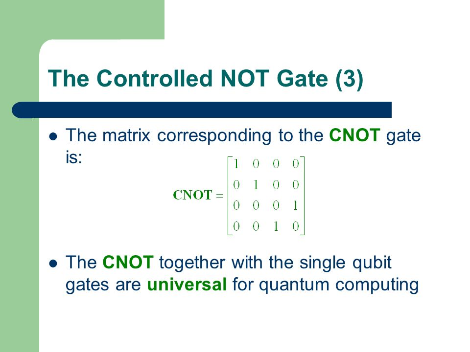 The Controlled NOT Gate (3)