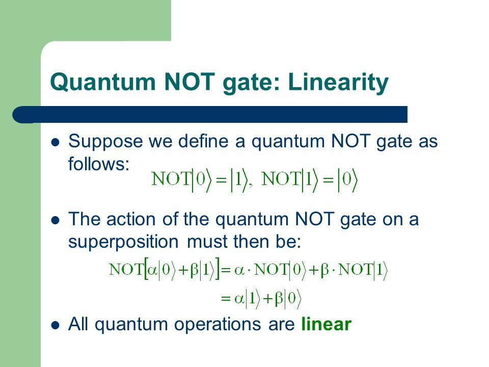 Quantum NOT gate: Linearity