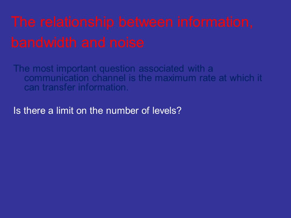 The relationship between information, bandwidth and noise