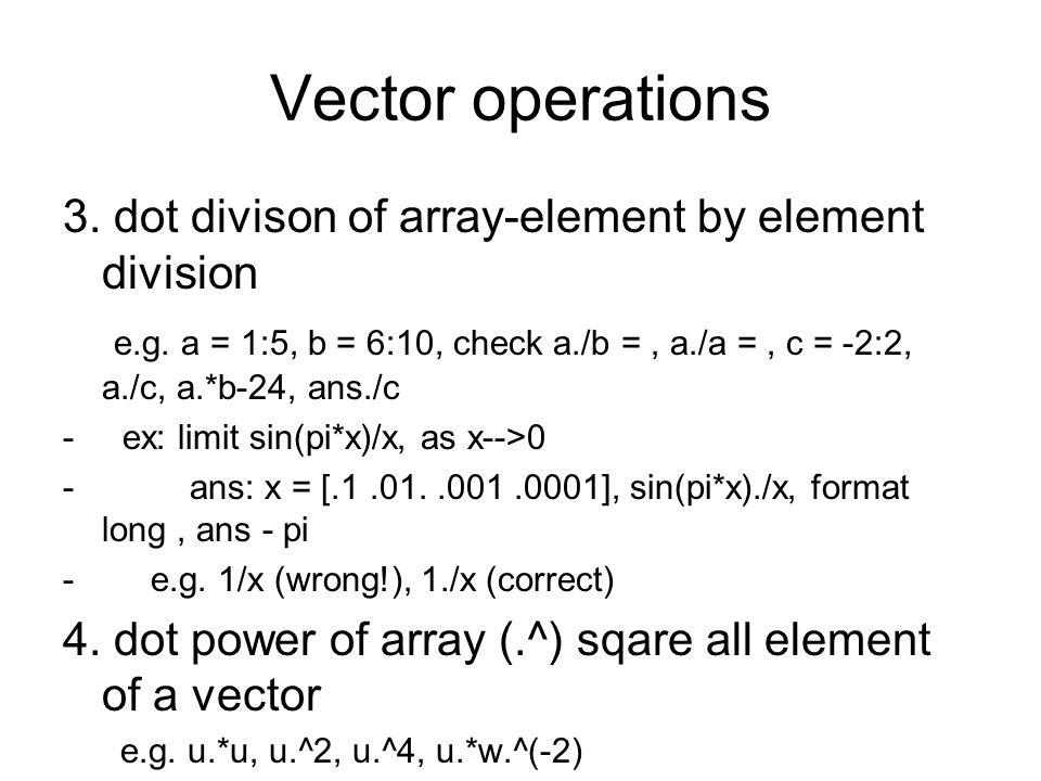 Vector operations 3. dot divison of array-element by element division