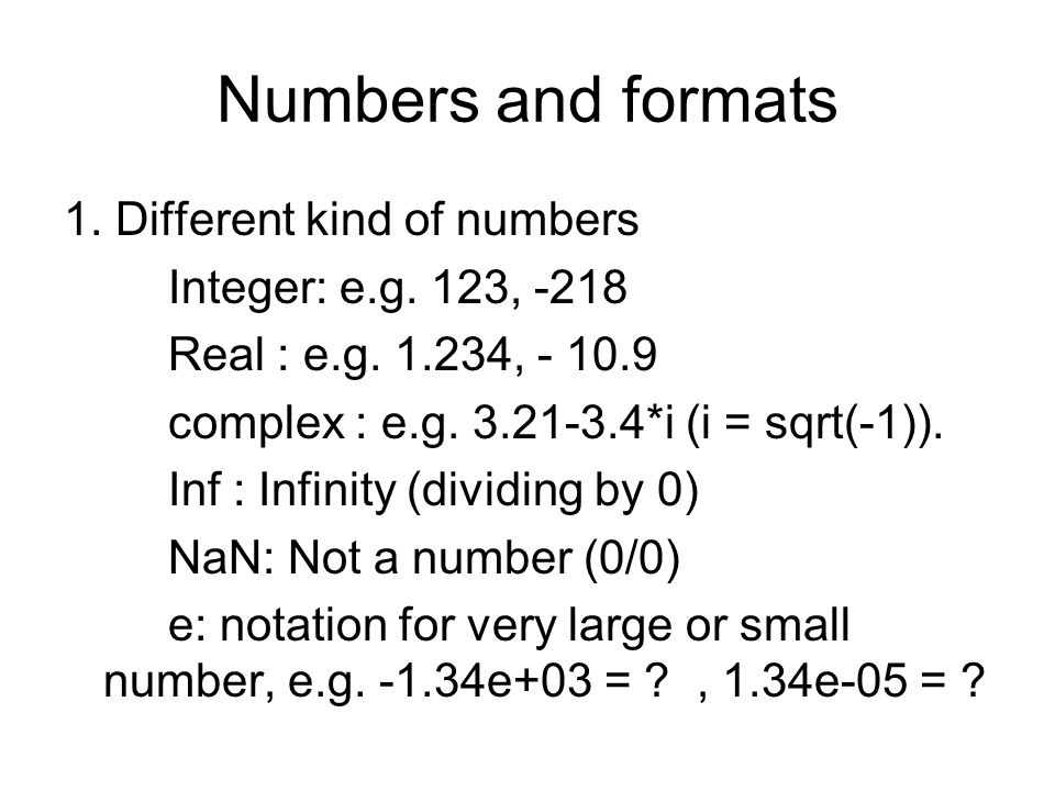 Numbers and formats 1. Different kind of numbers
