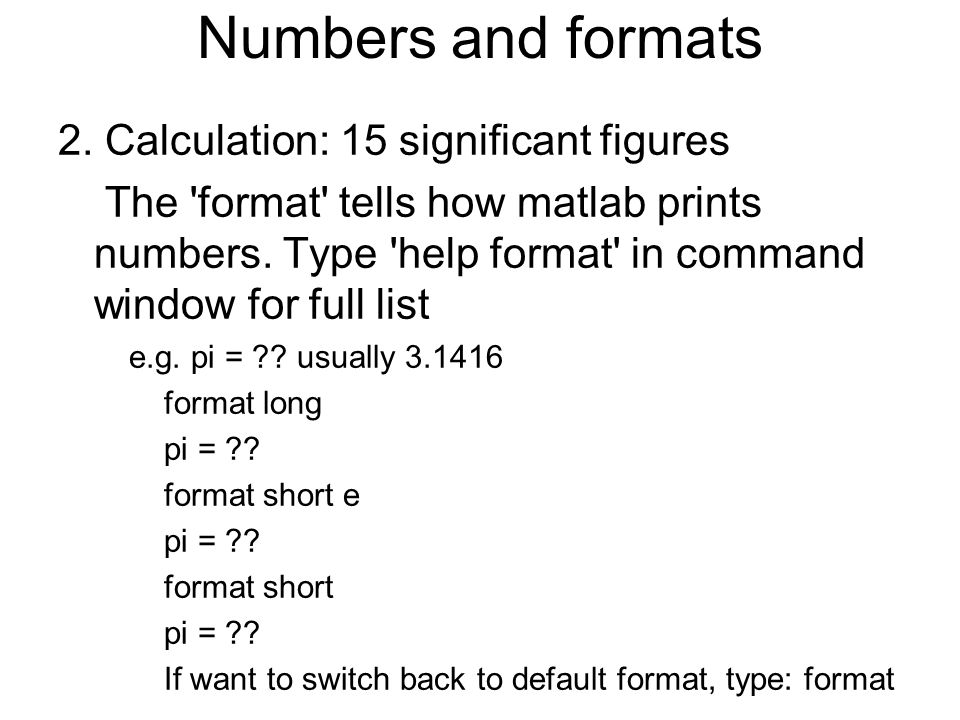 Numbers and formats 2. Calculation: 15 significant figures