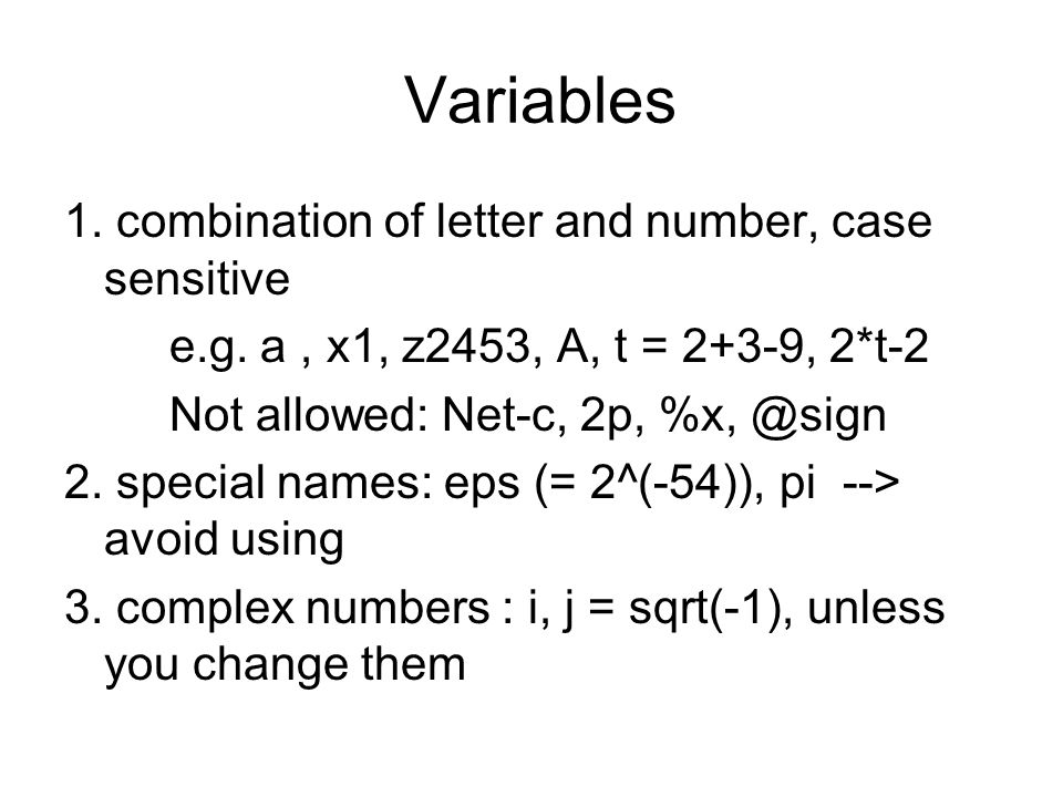 Variables 1. combination of letter and number, case sensitive
