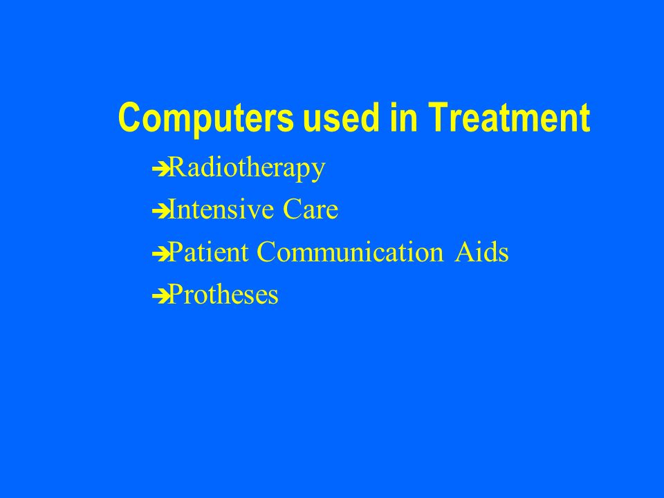 Computers used in Treatment