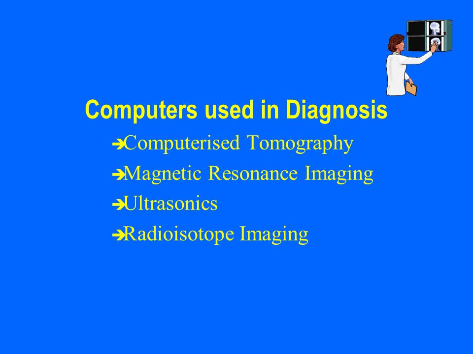 Computers used in Diagnosis
