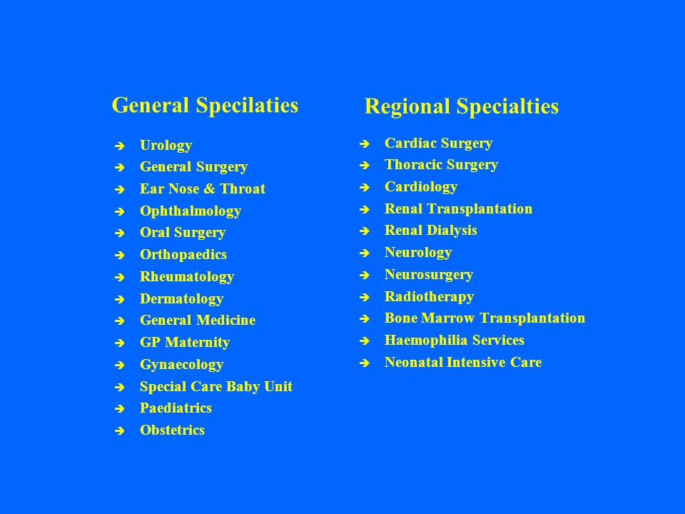 General Specilaties Regional Specialties Urology Cardiac Surgery