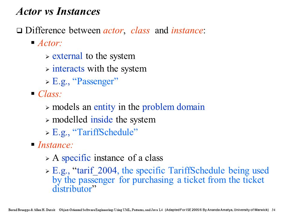 Actor vs Instances Difference between actor, class and instance: