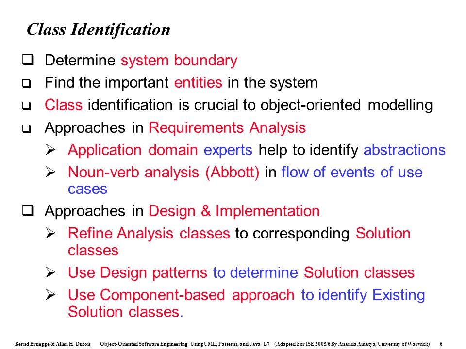 Class Identification Determine system boundary