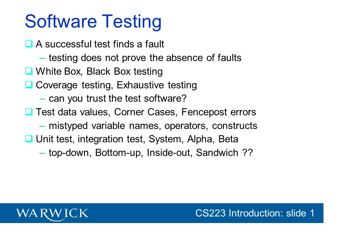 Software Testing A successful test finds a fault
